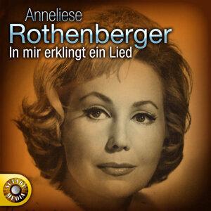 Anneliese Rothenberger - In mir klingt ein Lied