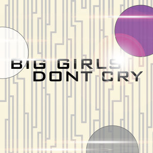 Big Girls Dont Cry