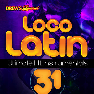 Loco Latin Ultimate Hit Instrumentals, Vol. 31