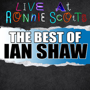 Live At Ronnie Scott's: The Best of Ian Shaw