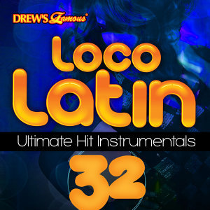 Loco Latin Ultimate Hit Instrumentals, Vol. 32