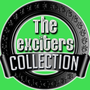 The Exciters Collection