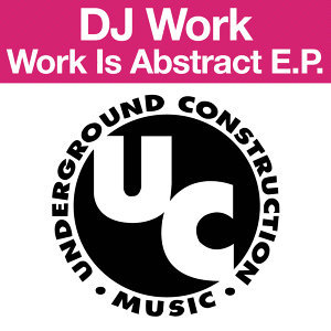 Work Is Abstract E.P.