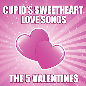Cupid's Sweet Heart Love Songs