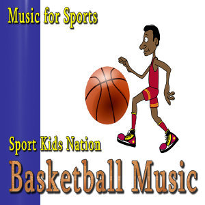Music for Sports, Basketball Music, Vol.1