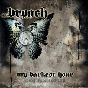 Broach - My Darkest Hour