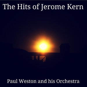 The Hits of Jerome Kern (Remastered)