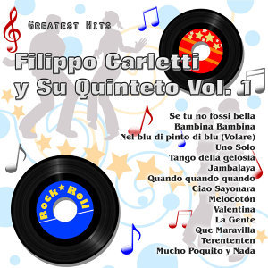 Greatest Hits: Filippo Carletti y Su Quinteto Vol. 1