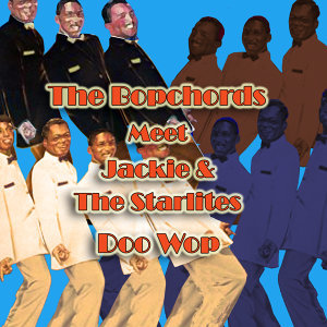 The Bopchords Meet Jackie & The Starlites Doo Wop