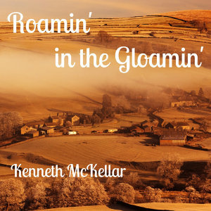 Roamin' In the Gloamin' (Remastered)