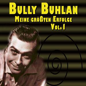 Bully Buhlan - Meine größten Erfolge Vol.1