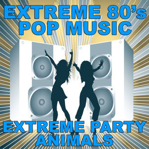 Extreme 80's Pop Music