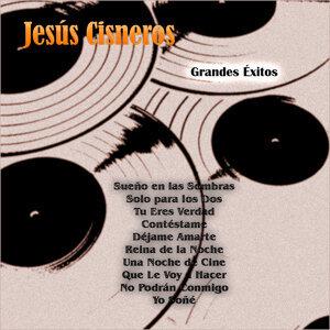 Grandes Éxitos: Jesús Cisneros