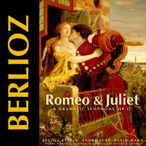 Berlioz: Romeo and Juliet, Op. 17