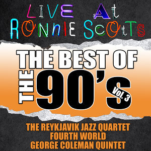 Live At Ronnie Scott's: The Best of the 90's Vol. 3