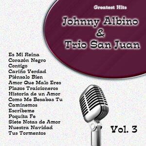 Greatest Hits: Johnny Albino & Trio San Juan Vol. 3