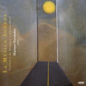 La Música Soñada. Preludios de Mompou y García Abril