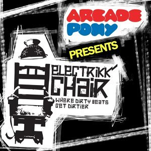 Arcade Pony Presents Electrikk Chair