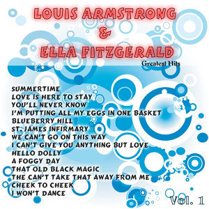 Greatest Hits: Louis Armstrong & Ella Fitzgerald Vol. 1
