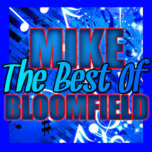The Best of Mike Bloomfield (Live)