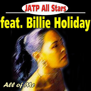 Jatp All Stars Feat. Billie Holiday - All of Me
