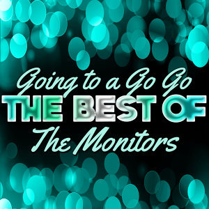 Going to a Go Go - The Best of the Monitors