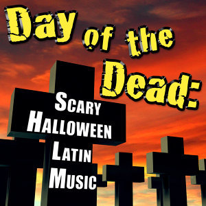 Day of the Dead: Scary Halloween Latin Music