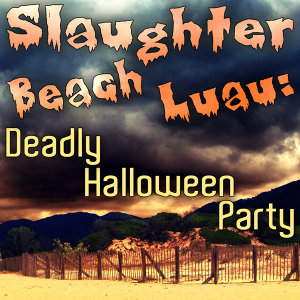 Slaughter Beach Luau: Deadly Halloween Party