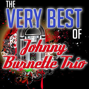 The Very Best of Johnny Burnette Trio
