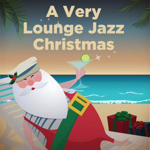 A Very Lounge Jazz Christmas