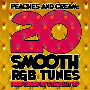 Peaches and Cream: 20 Smooth R&B Tunes