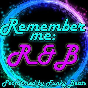 Remember Me: R&B
