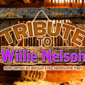 Tribute to Willie Nelson