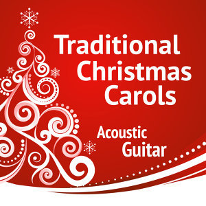Traditional Carols for Christmas: Acoustic Guitar