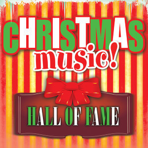 Christmas Music! Hall of Fame