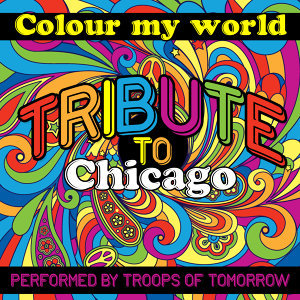 Colour My World: Tribute to Chicago