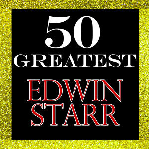 50 Greatest: Edwin Starr