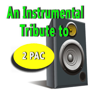 An Instrumental Tribute to 2 Pac