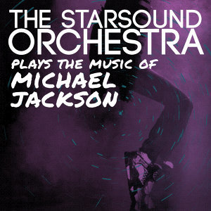 The Starsound Orchestra Plays the Music of Michael Jackson