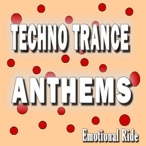 Techno Trance Anthems Emotional Ride, Vol. 8