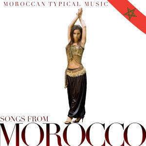 Songs from Morocco. Moroccan Typical Music