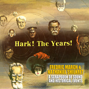 Hark! The Years! A Scrapbook of Sound and Historical Events