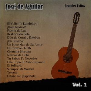 Grandes Éxitos: José de Aguilar Vol. 1