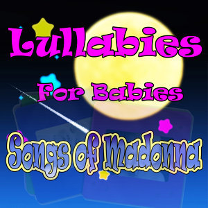 Lullabies for Babies, Songs of Madonna