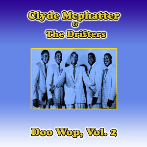 Clyde Mcphatter & the Drifters Doo Wop, Vol. 2