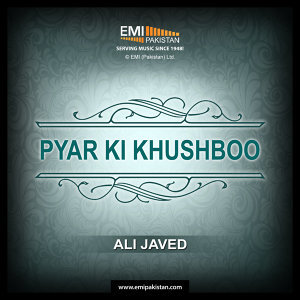 Pyar Ki Khushboo - Ali Javed