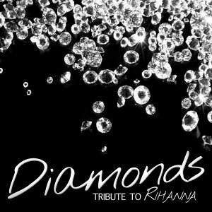 Diamonds (Tribute to Rihanna) - Single