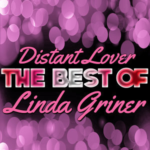 Distant Lover - The Best of Linda Griner