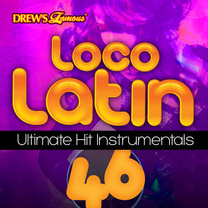 Loco Latin Ultimate Hit Instrumentals, Vol. 46