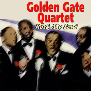 Golden Gate Quartet - Rock My Soul